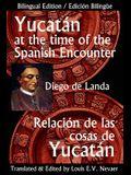 Yucatan at the Time of the Spanish Encounter: Relacion de Las Cosas de Yucatan