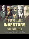 The Most Famous Inventors Who Ever Lived - Inventor's Guide for Kids - Children's Inventors Books