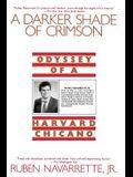 Darker Shade of Crimson: Odyssey of a Harvard Chicano