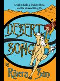 Desert Song: A Girl in Exile, a Trickster Horse, and the Women Rising Up
