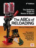 The ABCs of Reloading: The Definitive Guide for Novice to Expert