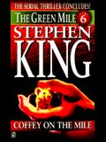 Green Mile Book 6: Coffey on the Mile: The Green Mile, Part 6