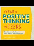A Year of Positive Thinking for Teens: Daily Motivation to Beat Stress, Inspire Happiness, and Achieve Your Goals