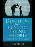 Devotions from a Hunting, Fishing, and Sports Father, to His Son