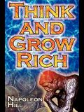 Think and Grow Rich: Napoleon Hill's Ultimate Guide to Success, Original and Unaltered; The Bestselling Financial Guide of All Time