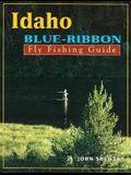 Idaho Blue-Ribbon Fly Fishing Guide