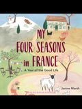 My Four Seasons in France Lib/E: A Year of the Good Life
