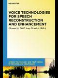 Voice Technologies for Speech Reconstruction and Enhancement