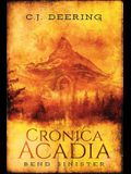 Cronica Acadia: Bend Sinister