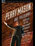 Perry Mason and Philosophy: The Case of the Awesome Attorney