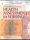 Lab Manual to Accompany Health Assessment in Nursing, Third Edition