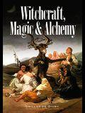 Witchcraft, Magic and Alchemy