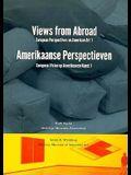 Views from Abroad = Amerikaanse Perspectieven: European Perspectives on American Art 1 = Europese Visies Op Amerikaanse Kunst 1
