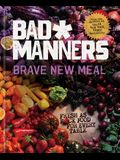 Brave New Meal: Fresh as F*ck Food for Every Table: A Vegan Cookbook