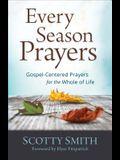 Every Season Prayers: Gospel-Centered Prayers for the Whole of Life
