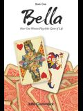Bella book 1 How One Woman Played the Game of Life