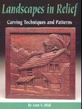 Landscapes in Relief: Carving Techniques and Patterns