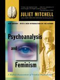 Psychoanalysis and Feminism a Radical Reassessment of Freudian Psychoanalysis