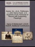 Aware, Inc., et al., Petitioners, V. John Henry Faulk. U.S. Supreme Court Transcript of Record with Supporting Pleadings