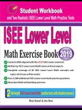 ISEE Lower Level Math Exercise Book: Student Workbook and Two Realistic ISEE Lower Level Math Tests