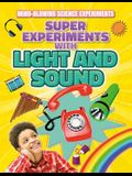Super Experiments with Light and Sound