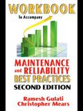 Workbook to Accompany Maintenance & Reliability Best Practices