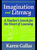 Imagination and Literacy: A Teacher's Search for the Heart of Learning