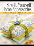 Sew-It-Yourself Home Accessories: 21 Practical Projects to Make in a Weekend