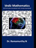 Vedic Mathematics: 30 Formulae Elucidated with Simple Examples