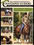 The Modern Horseman's Countdown to Broke: Training in 33 Comprehensive Steps