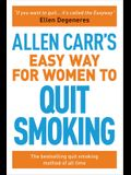 Allen Carr's Easy Way for Women to Quit Smoking: The Bestselling Quit Smoking Method of All Time