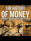 The History of Money - Money Book for Children - Children's Growing Up & Facts of Life Books