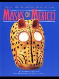 Masks of Mexico: Tigers, Devils, and the Dance of Life: Tigers, Devils, and the Dance of Life