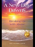 A New Day Dawns: Breaking Up with Abuse