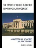 The Basics of Public Budgeting and Financial Management: A Handbook for Academics and Practitioners