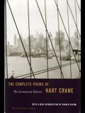 The Complete Poems of Hart Crane: The Centennial Edition