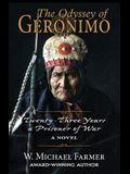The Odyssey of Geronimo: Twenty-Three Years a Prisoner of War, a Novel