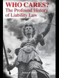 Who Cares?: The Profound History of Liability Law