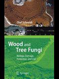 Wood and Tree Fungi: Biology, Damage, Protection, and Use