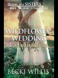Wildflower Wedding: With a Killer Reception