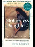 Motherless Daughters: The Legacy of Loss