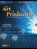 The Art of Producing: How to Produce an Audio Project