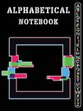 Alphabetical Notebook: Large Size Ruled Journal with Printed A-Z Tabs, Alphabet Organizer Notebook