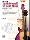 Alfred's Teach Yourself to Read Music for Guitar: Practical Music Reading for All Guitarists!
