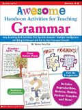 Awesome Hands-On Activities for Teaching Grammar: Grades 4-8