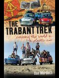 The Trabant Trek: Crossing the World in a Plastic Car