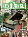 On Green Dolphin Street Plus 12 Jazz Classics for Piano