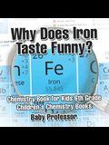 Why Does Iron Taste Funny? Chemistry Book for Kids 6th Grade - Children's Chemistry Books