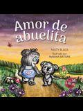 Amor de abuelita: Grandmas Are for Love (Spanish Edition)