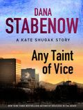 Any Taint of Vice: A Kate Shugak Story